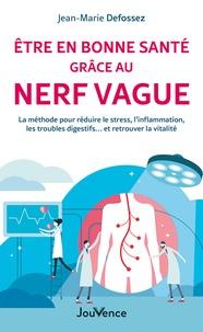 Jean-Marie Defossez - Etre en bonne santé grâce au nerf vague - Anti-stress, vitalité, anti-inflammation : la coach-respiration.