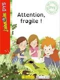 Jean-Marie Defossez - J'aime lire Dys : Attention, fragile !.