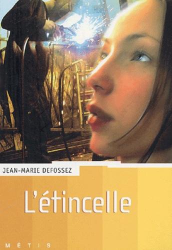 Jean-Marie Defossez - L'étincelle.