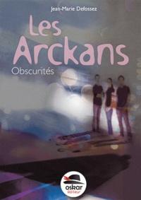 Jean-Marie Defossez - Les Arckans - Obscurités.