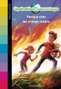 Jean-Marie Defossez - Opération sauvetage Tome 4 : Panique chez les orangs-outans.