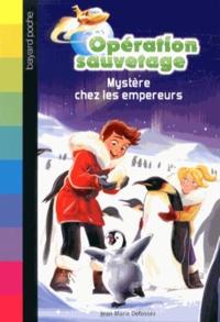 Jean-Marie Defossez - Opération sauvetage Tome 5 : Mystère chez les empereurs.