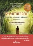 Jean-Marie Defossez - Sylvothérapie, le pouvoir bienfaisant des arbres - Retrouver son énergie et se ressourcer.