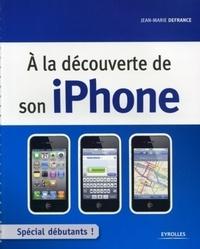 Jean-Marie Defrance - A la découverte de son iPhone - Spécial débutant.