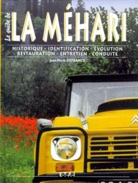 Jean-Marie Defrance - La Méhari - Historique, identification, évolution, restauration, entretien, conduite.