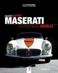 Jean-Marie Defrance et Arnaud Taquet - Maserati, les plus beaux modèles.