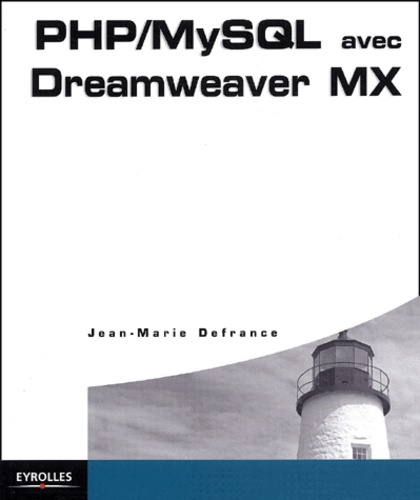 Jean-Marie Defrance - PHP/MySQL avec Dreamweaver MX.