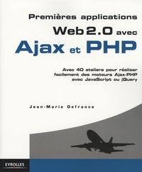 Jean-Marie Defrance - Premières applications Web 2.0 avec Ajax et PHP.