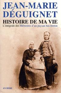 Jean-Marie Déguignet - Histoire de ma vie - Texte intégral des Mémoires d'un paysan bas-breton.