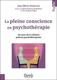 La pleine conscience en psychothérapie - Au coeur de la relation patient-psychothérapeute.pdf