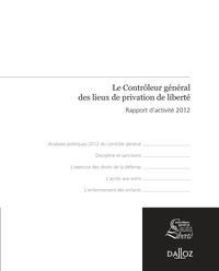 Jean-Marie Delarue - Le Contrôleur général des lieux de privation de liberté - Rapport d'activité 2012.