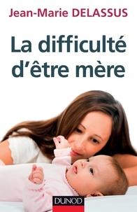 Jean-Marie Delassus - La difficulté d'être mère.