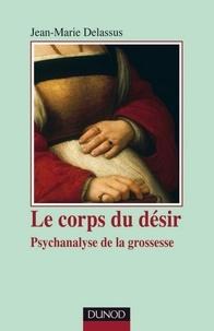 Jean-Marie Delassus - Le corps du désir - Psychanalyse de la grossesse.