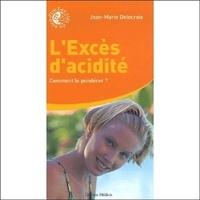 Jean-Marie Delecroix - L'excès d'acidité - Comment le pondérer ?.