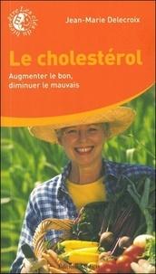 Le cholestérol - Augmenter le bon, diminuer le mauvais.pdf