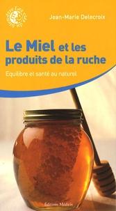 Le miel et les produits de la ruche - Equilibre et santé au naturel.pdf