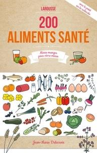 Les 200 meilleurs aliments santé - Mieux manger pour vivre mieux.pdf