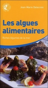 Les algues alimentaires - Riches légumes de la mer.pdf