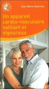 Jean-Marie Delecroix - Un appareil cardio-vasculaire vaillant et vigoureux.
