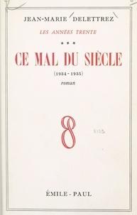 Jean-Marie Delettrez - Les Années Trente (3) - Ce mal du siècle, le fascisme, 1933-1934.