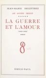 Jean-Marie Delettrez - Les Années Trente (5) - La guerre et l'amour, 1943-1946.