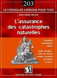 Jean-Marie Delhay - L'assurance des catastrophes naturelles - Mode d'emploi.