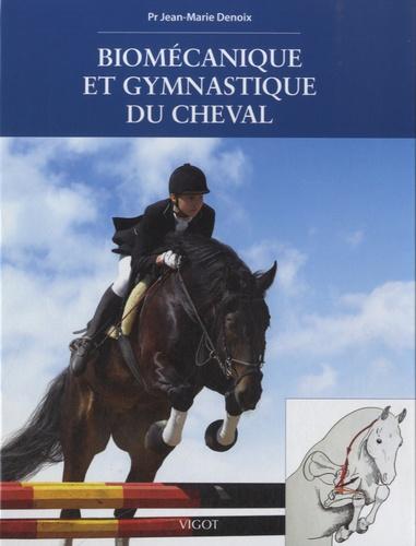 Jean-Marie Denoix - Biomécanique et gymnastique du cheval.