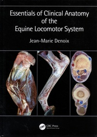 Jean-Marie Denoix - Essentials of Clinical Anatomy of the Equine Locomotor System.