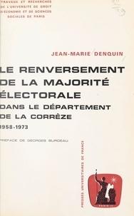 Jean-Marie Denquin et  Université de droit, d'économi - Le renversement de la majorité électorale dans le département de la Corrèze - 1958-1973.