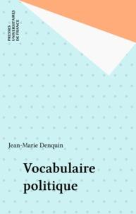 Jean-Marie Denquin - Vocabulaire politique.