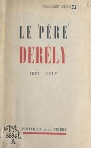Jean-Marie Derély et Henri Rondet - Le Père Derély, 1883-1957.