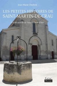 Jean-Marie Desbois - Les petites histoires de Saint-Martin-de-Crau.