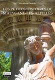 Jean-Marie Desbois - Les petits histoires de Maussane-Les-Alpilles - A la découverte du Maussane d'hier.