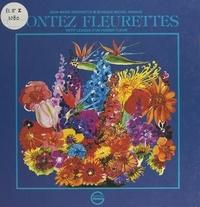 Jean-Marie Despinette et François Ruy-Vidal - Contez fleurettes - Détours, atours et alentours des parlers fleuris.