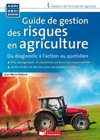 Jean-Marie Deterre - Guide de gestion des risques en agriculture - Du diagnostic à l'action au quotidien.