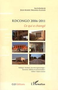Jean-Marie Dikanga Kazadi - RDCongo, 2006-2011 - Ce qui a changé.