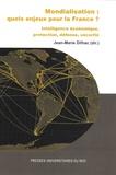 Jean-Marie Dilhac - Mondialisation : quels enjeux pour la France ? - Intelligence économique, protection, défense, sécurité.