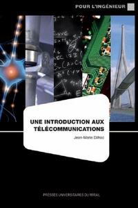 Jean-Marie Dilhac - Une introduction aux télécommunications.