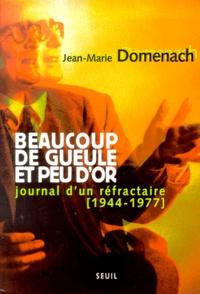 Jean-Marie Domenach - Beaucoup de gueule et peu d'or. - Journal d'un réfractaire (1944-1977).