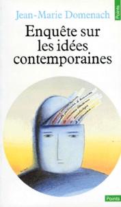 Jean-Marie Domenach - Enquête sur les idées contemporaines.