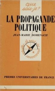 Jean-Marie Domenach - La Propagande politique.
