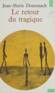 Jean-Marie Domenach - Le retour du tragique.