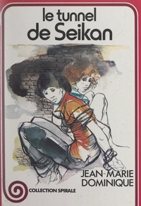 Jean-Marie Dominique et Annie-Claude Martin - Le tunnel de Seikan.