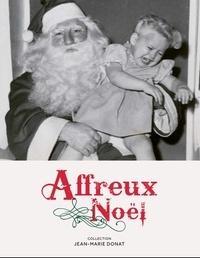 Jean-Marie Donat - Affreux Noël.