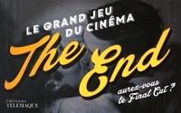 Jean-Marie Donat - The End - Le grand jeu du cinéma - Aurez vous le Final Cut ?.