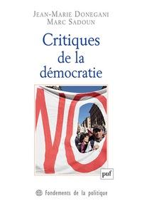 Jean-Marie Donegani et Marc Sadoun - Critiques de la démocratie.