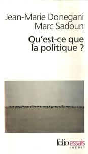 Jean-Marie Donegani et Marc Sadoun - Qu'est-ce que la politique ?.