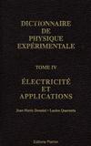 Jean-Marie Donnini - Dictionnaire de la physique expérimentale - Tome 4, Electricité et applications.