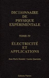 Dictionnaire de la physique expérimentale- Tome 4, Electricité et applications - Jean-Marie Donnini | Showmesound.org