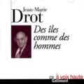 Jean-Marie Drot - Des îles comme des hommes.